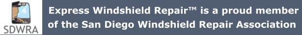Express Windshield Repair™ is a proud member  of the San Diego Windshield Repair Association